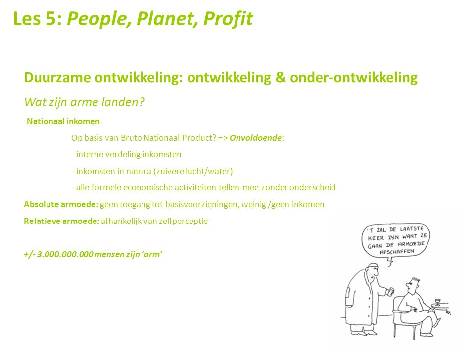 Les 5: People, Planet, Profit