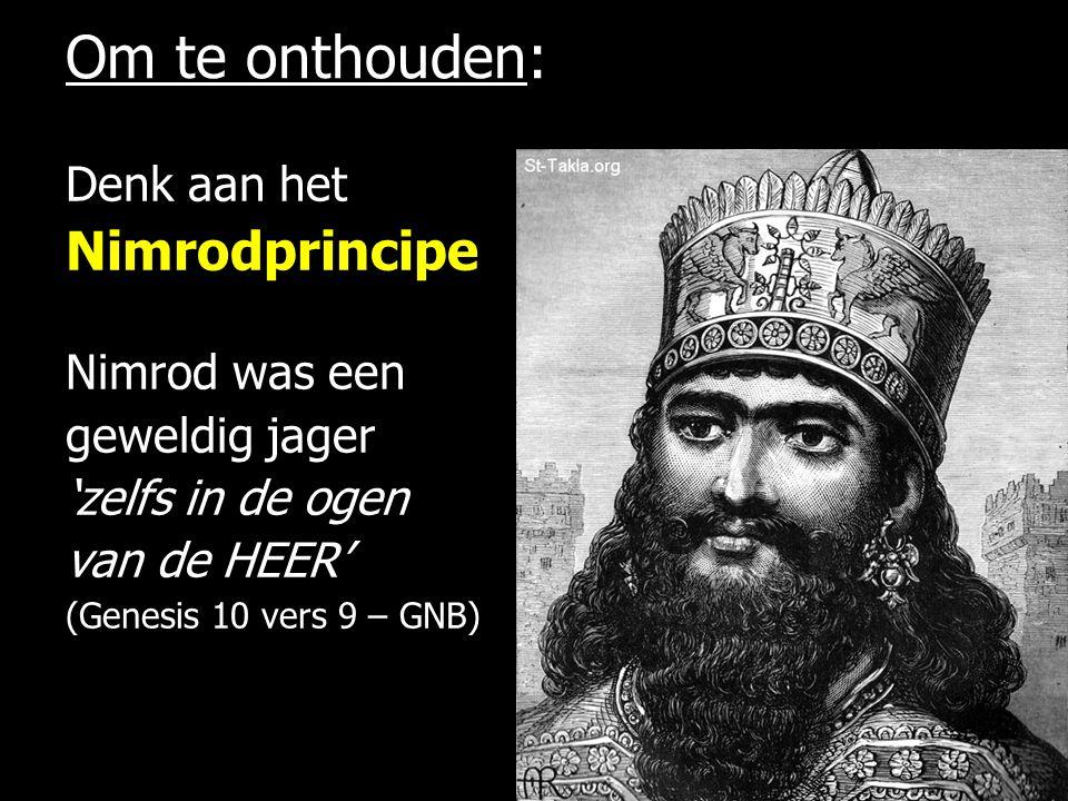 Om te onthouden: Nimrodprincipe Denk aan het