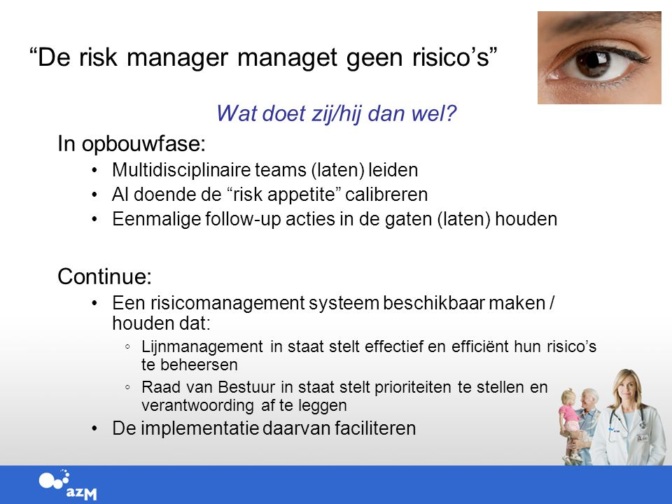 De risk manager managet geen risico's