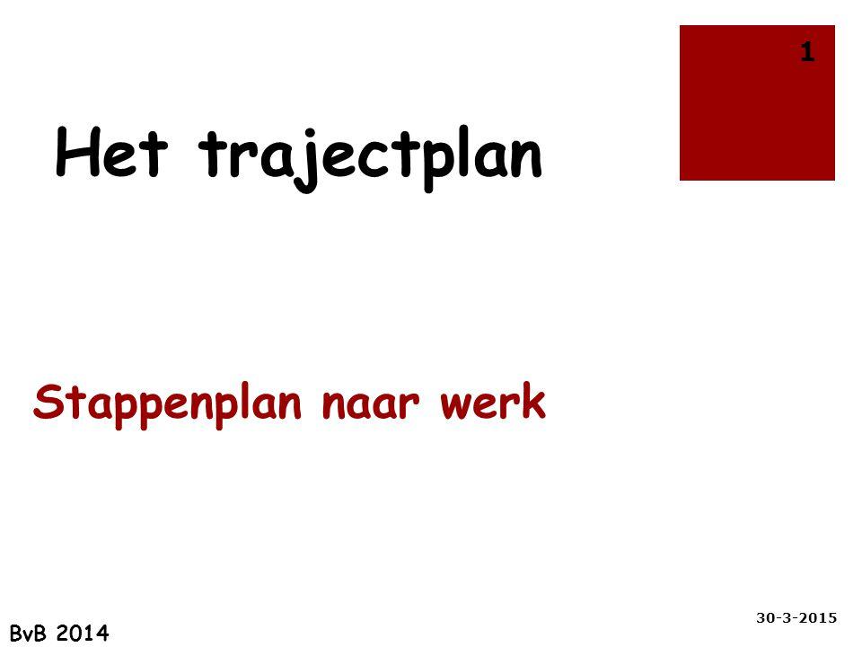 Het trajectplan Stappenplan naar werk 9-4-2017 BvB 2014