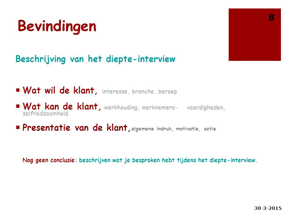 Bevindingen Beschrijving van het diepte-interview