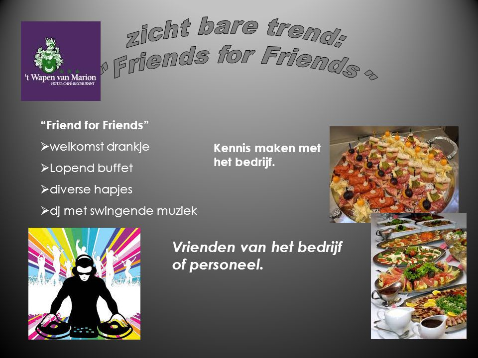 zicht bare trend: Friends for Friends