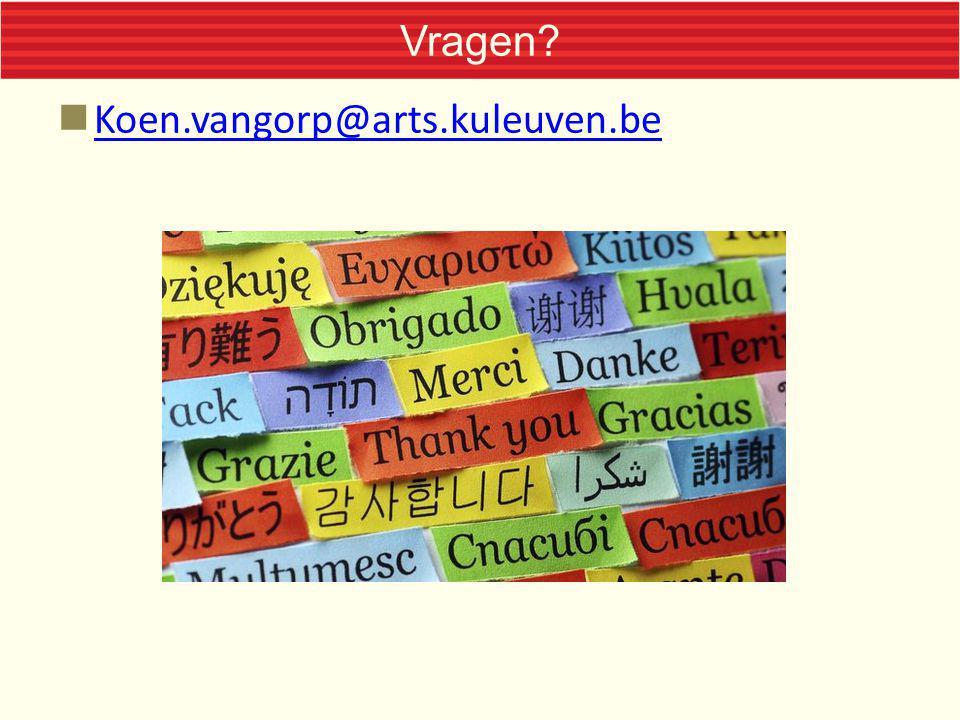 Vragen Koen.vangorp@arts.kuleuven.be