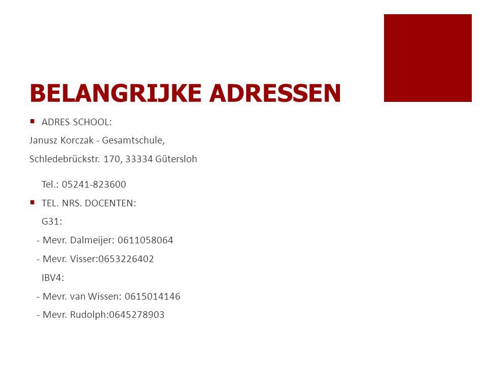 BELANGRIJKE ADRESSEN ADRES SCHOOL: Janusz Korczak - Gesamtschule,