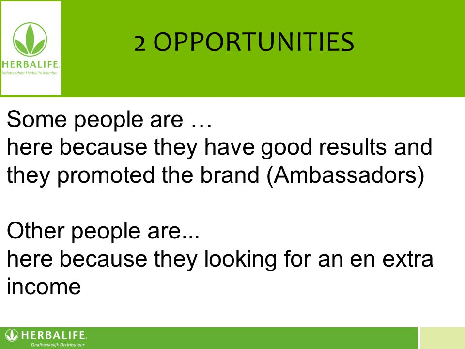 2 OPPORTUNITIES Some people are …
