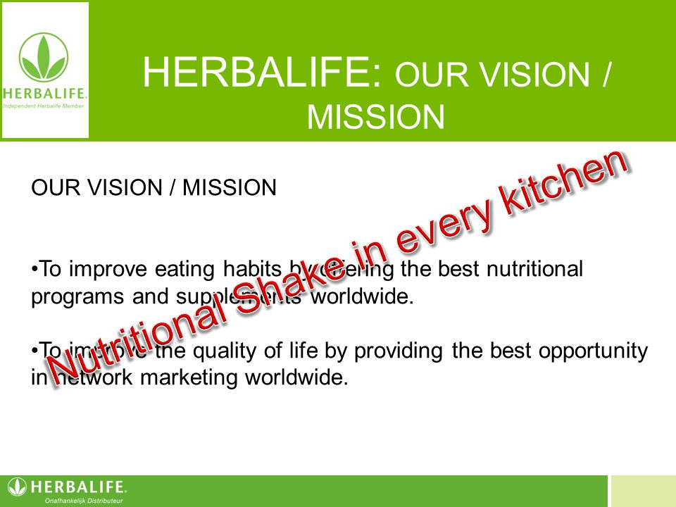 HERBALIFE: OUR VISION / MISSION