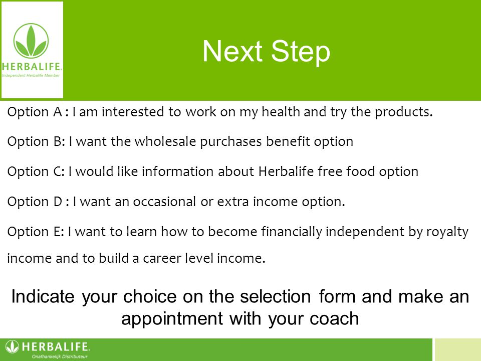 Next Step Option A : I am interested to work on my health and try the products. Option B: I want the wholesale purchases benefit option.