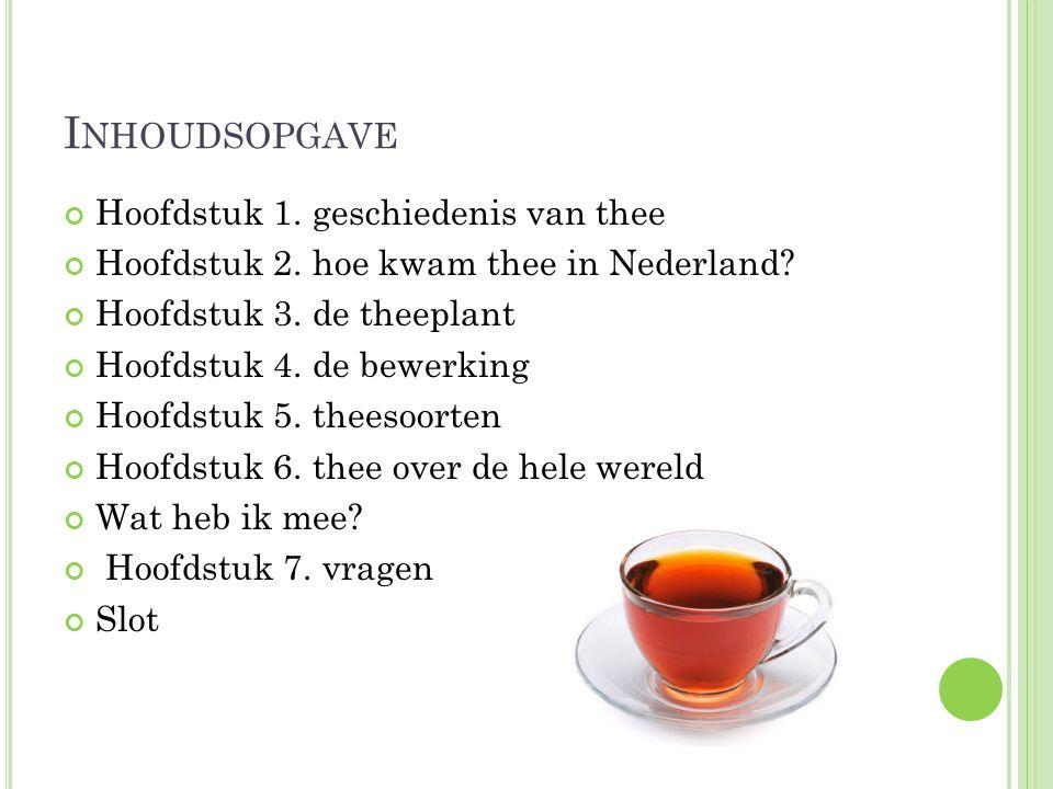 Inhoudsopgave Hoofdstuk 1. geschiedenis van thee