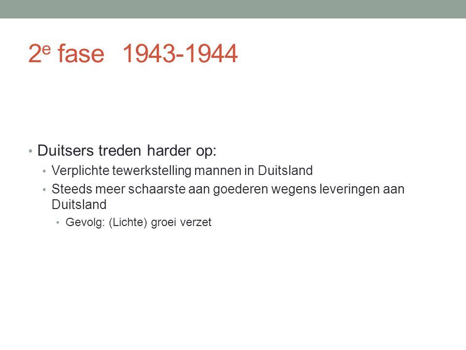 2e fase 1943-1944 Duitsers treden harder op: