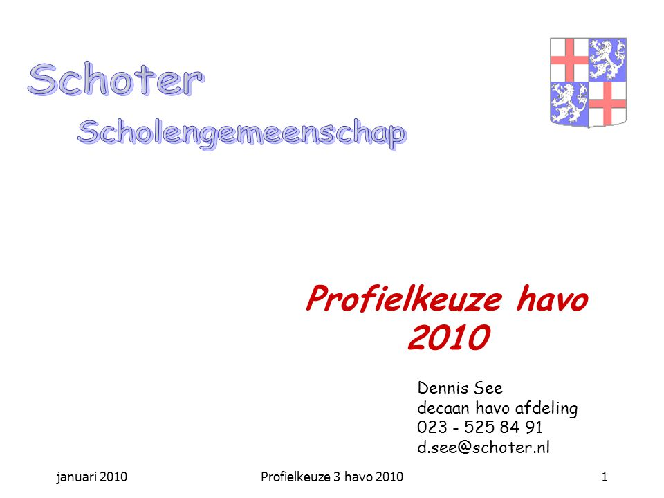 Schoter Profielkeuze havo 2010 Scholengemeenschap Dennis See