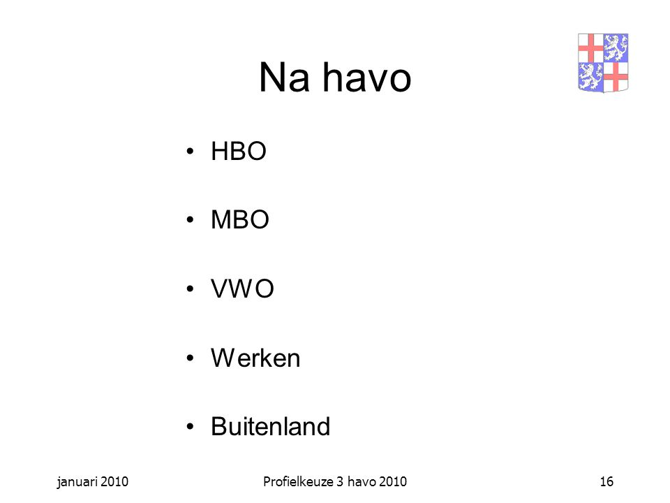 Na havo HBO MBO VWO Werken Buitenland januari 2010