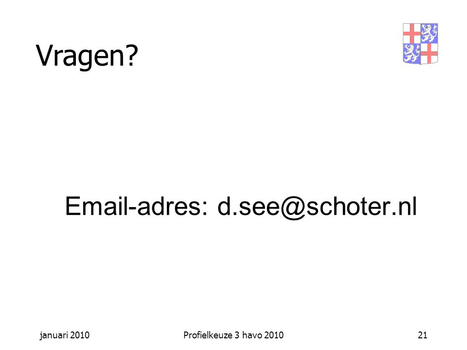 Email-adres: d.see@schoter.nl