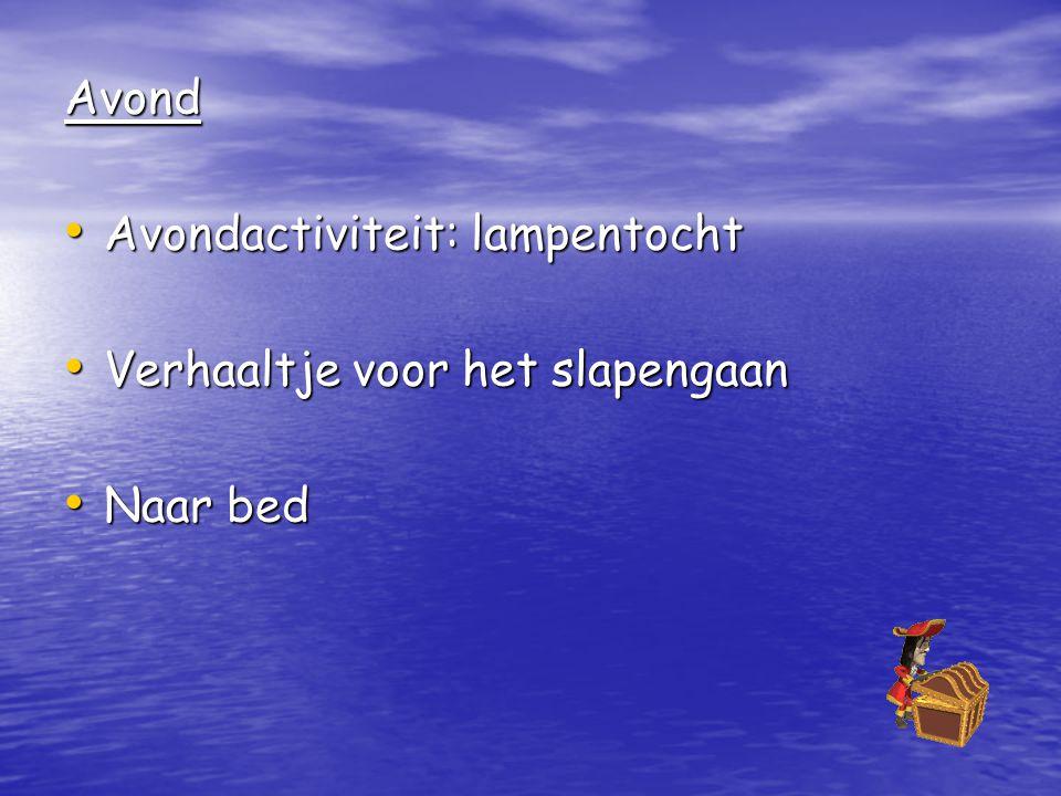 Avond Avondactiviteit: lampentocht Verhaaltje voor het slapengaan Naar bed