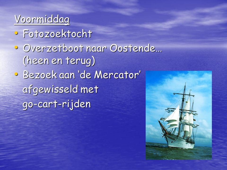 Voormiddag Fotozoektocht. Overzetboot naar Oostende… (heen en terug) Bezoek aan 'de Mercator'