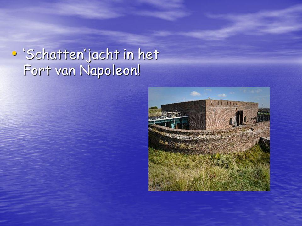 'Schatten'jacht in het Fort van Napoleon!