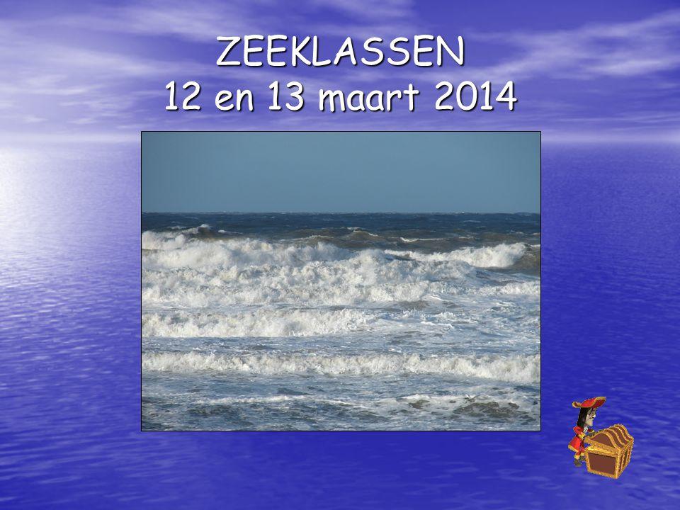 ZEEKLASSEN 12 en 13 maart 2014