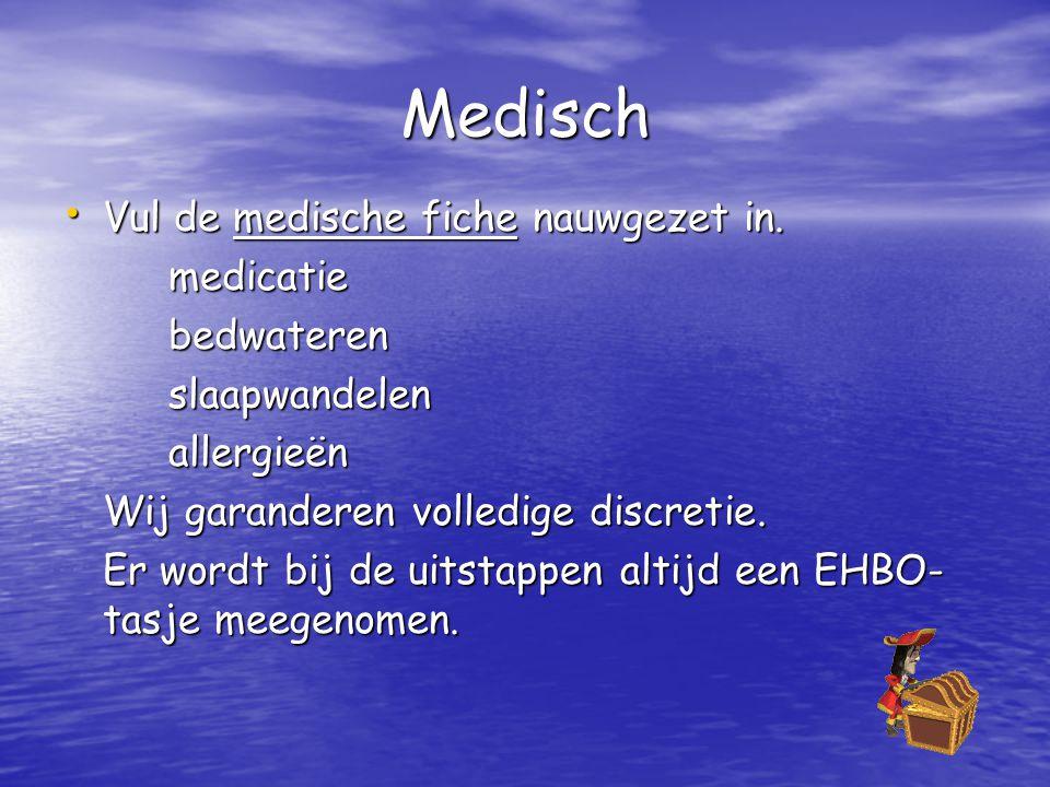 Medisch Vul de medische fiche nauwgezet in. medicatie bedwateren