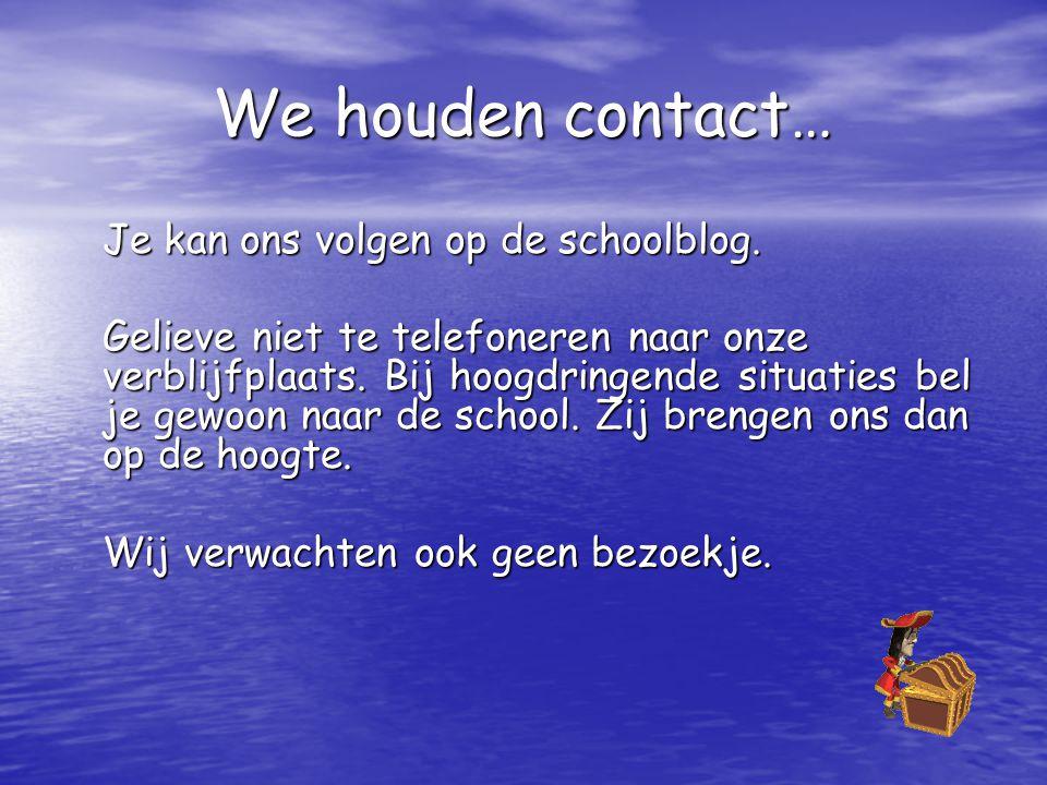 We houden contact… Je kan ons volgen op de schoolblog.