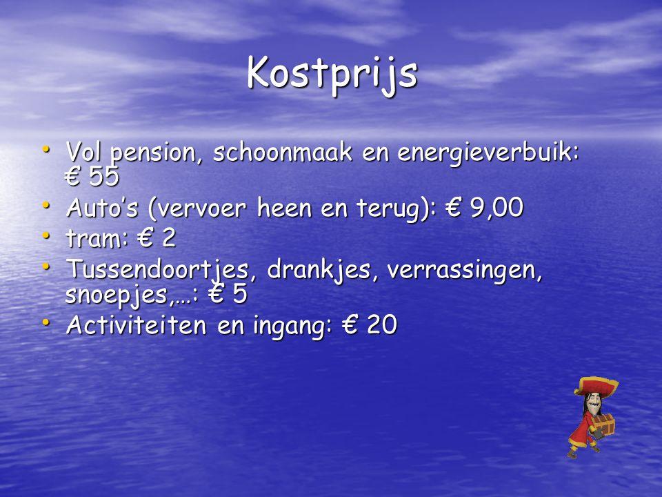 Kostprijs Vol pension, schoonmaak en energieverbuik: € 55
