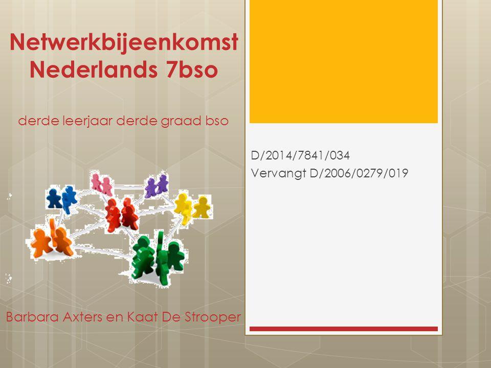 Netwerkbijeenkomst Nederlands 7bso derde leerjaar derde graad bso Barbara Axters en Kaat De Strooper