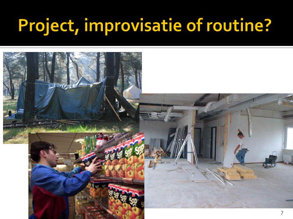 Project, improvisatie of routine