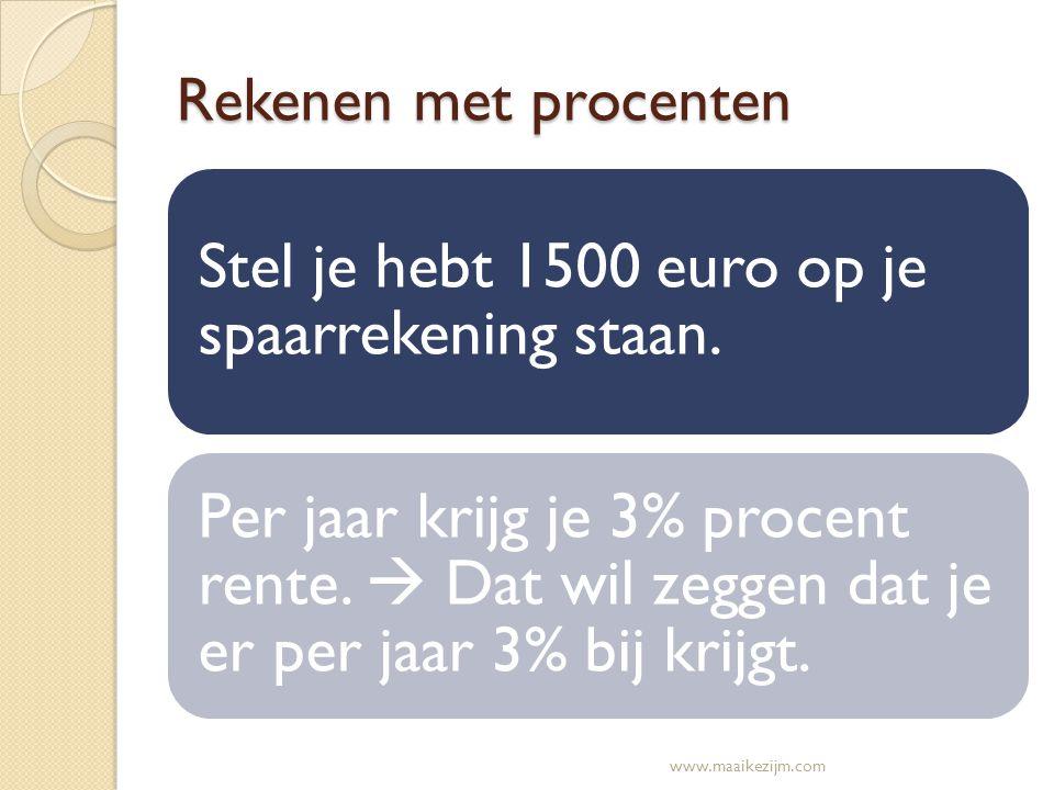 Stel je hebt 1500 euro op je spaarrekening staan.