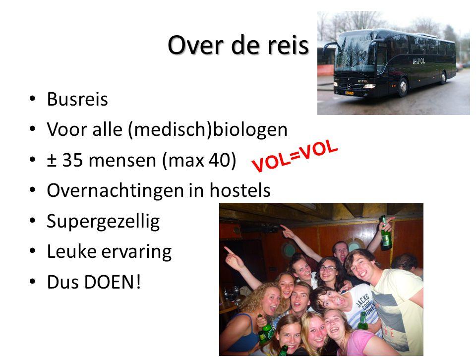 Over de reis Busreis Voor alle (medisch)biologen ± 35 mensen (max 40)