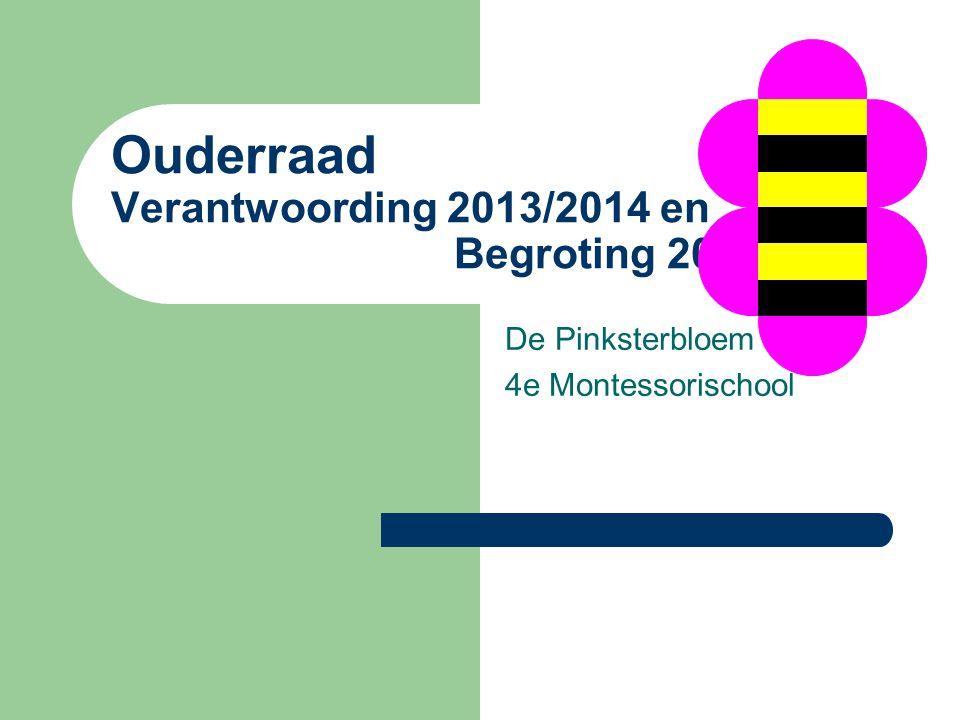 Ouderraad Verantwoording 2013/2014 en Begroting 2014/2015