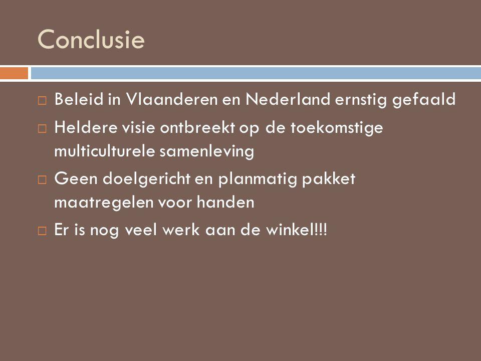 Conclusie Beleid in Vlaanderen en Nederland ernstig gefaald