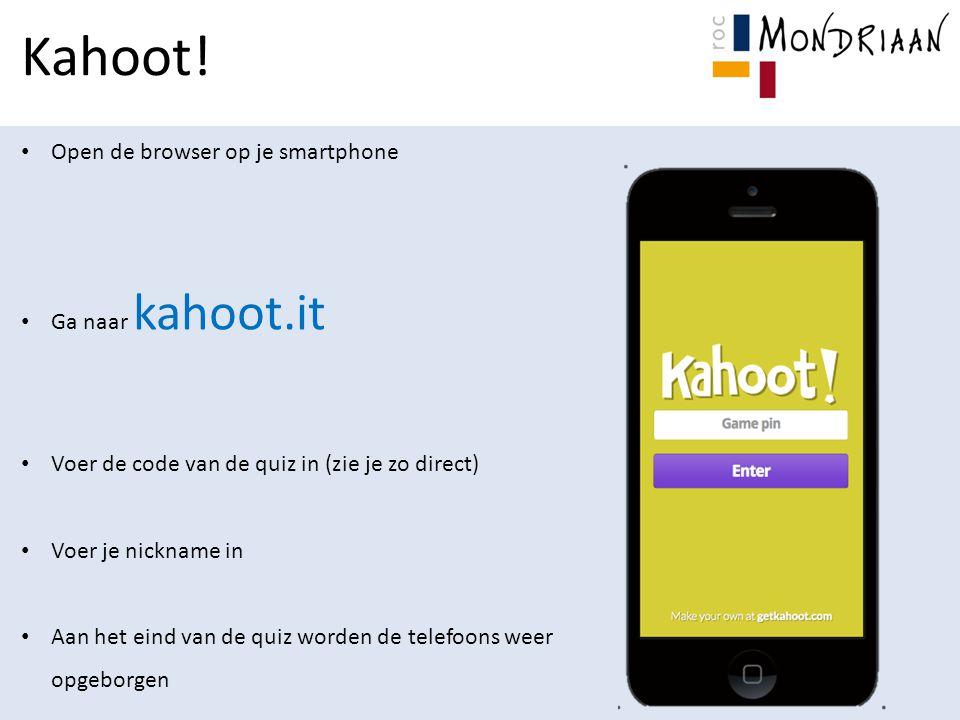 Kahoot! Open de browser op je smartphone Ga naar kahoot.it