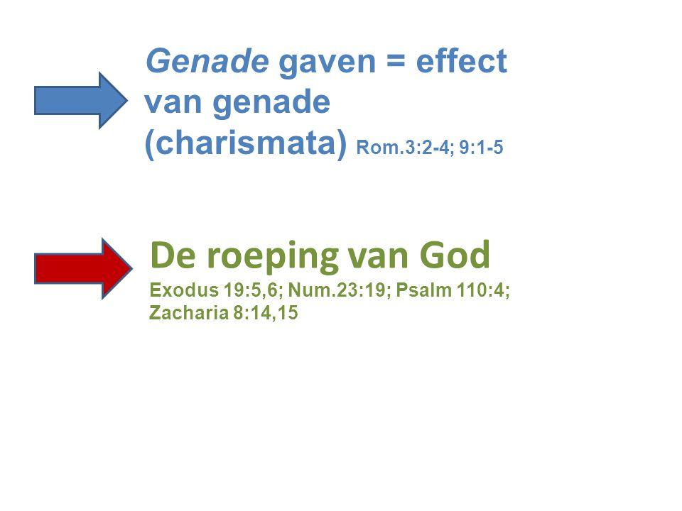 Genade gaven = effect van genade (charismata) Rom.3:2-4; 9:1-5