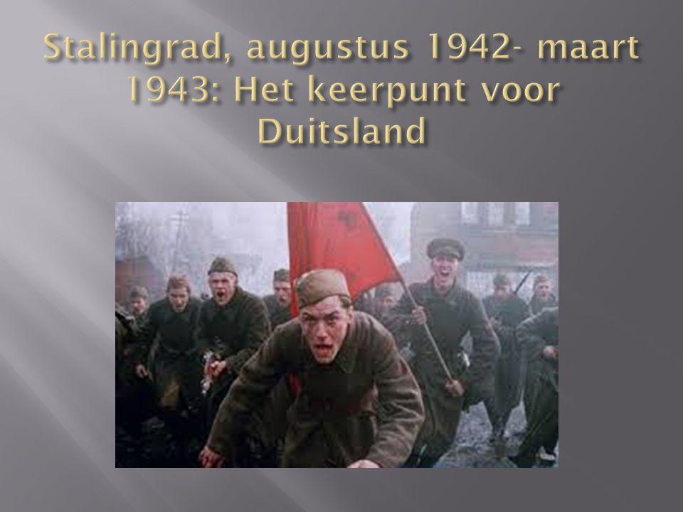 Stalingrad, augustus 1942- maart 1943: Het keerpunt voor Duitsland