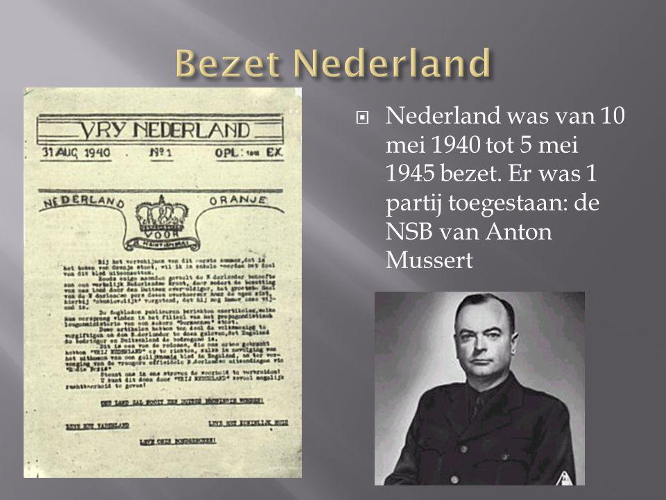 Bezet Nederland Nederland was van 10 mei 1940 tot 5 mei 1945 bezet.