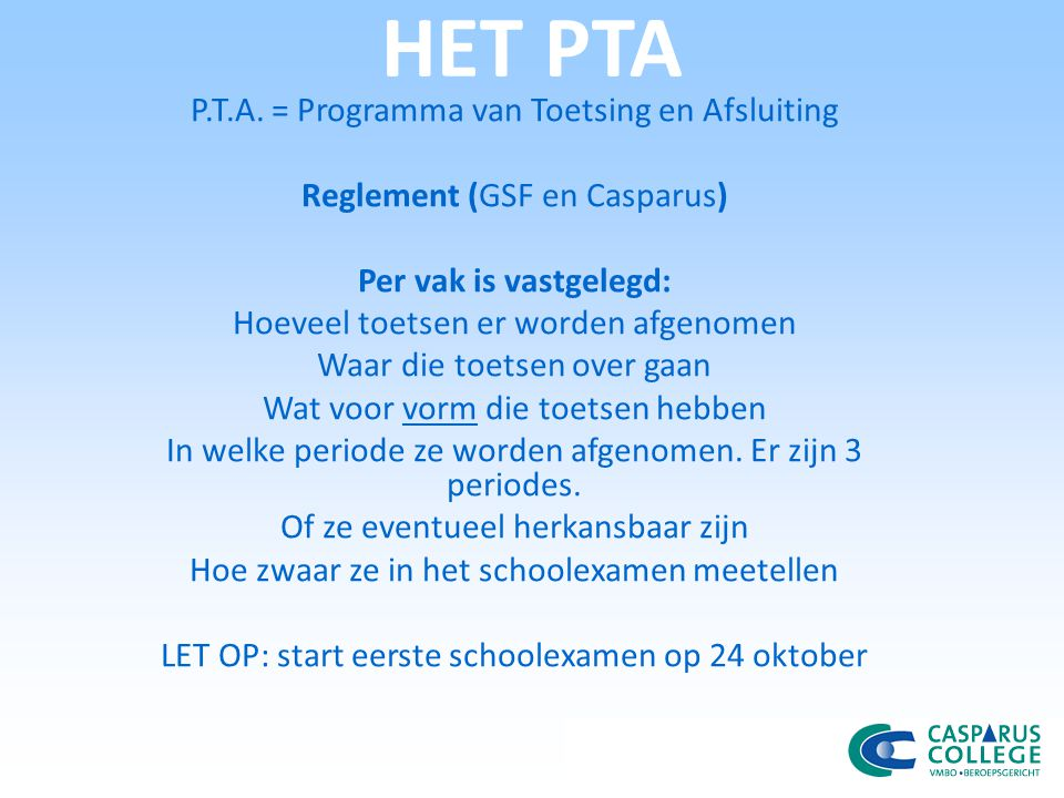 HET PTA P.T.A. = Programma van Toetsing en Afsluiting