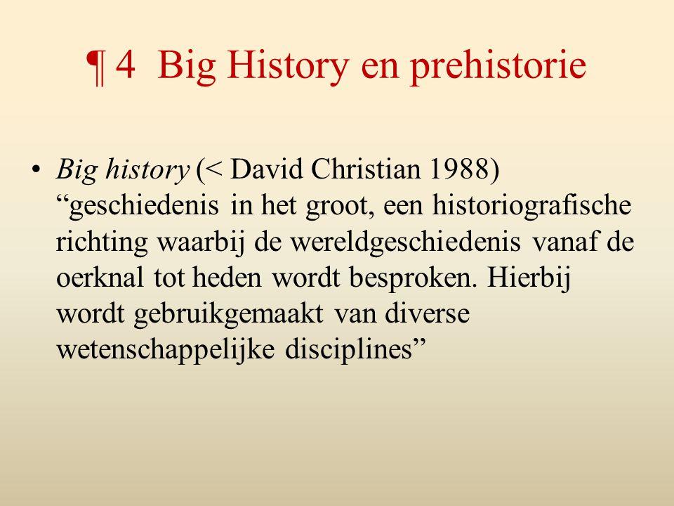 ¶ 4 Big History en prehistorie