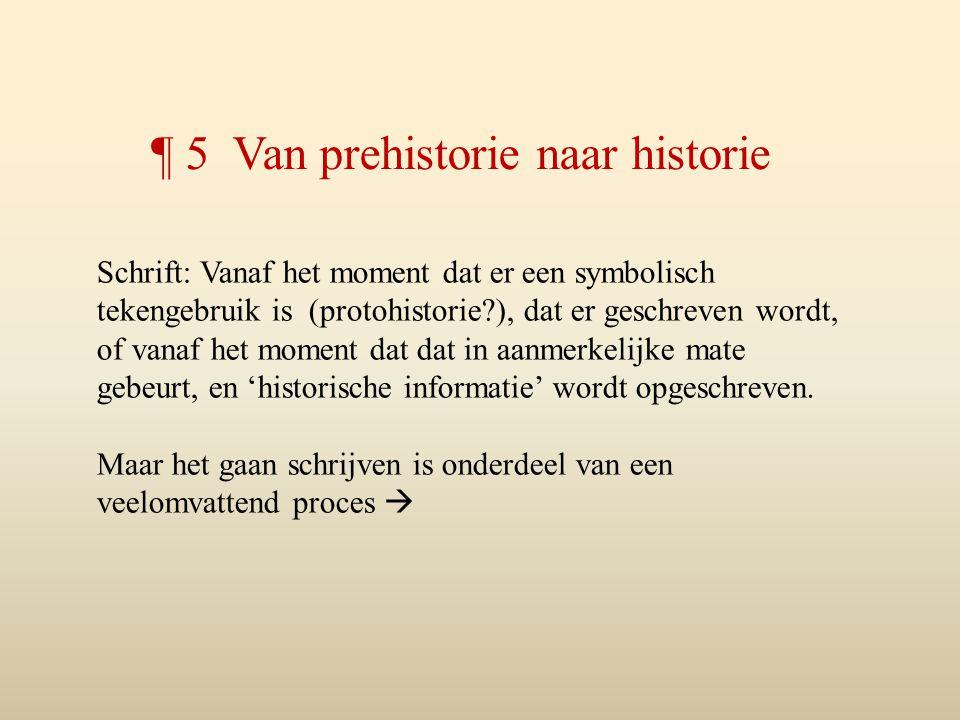 ¶ 5 Van prehistorie naar historie
