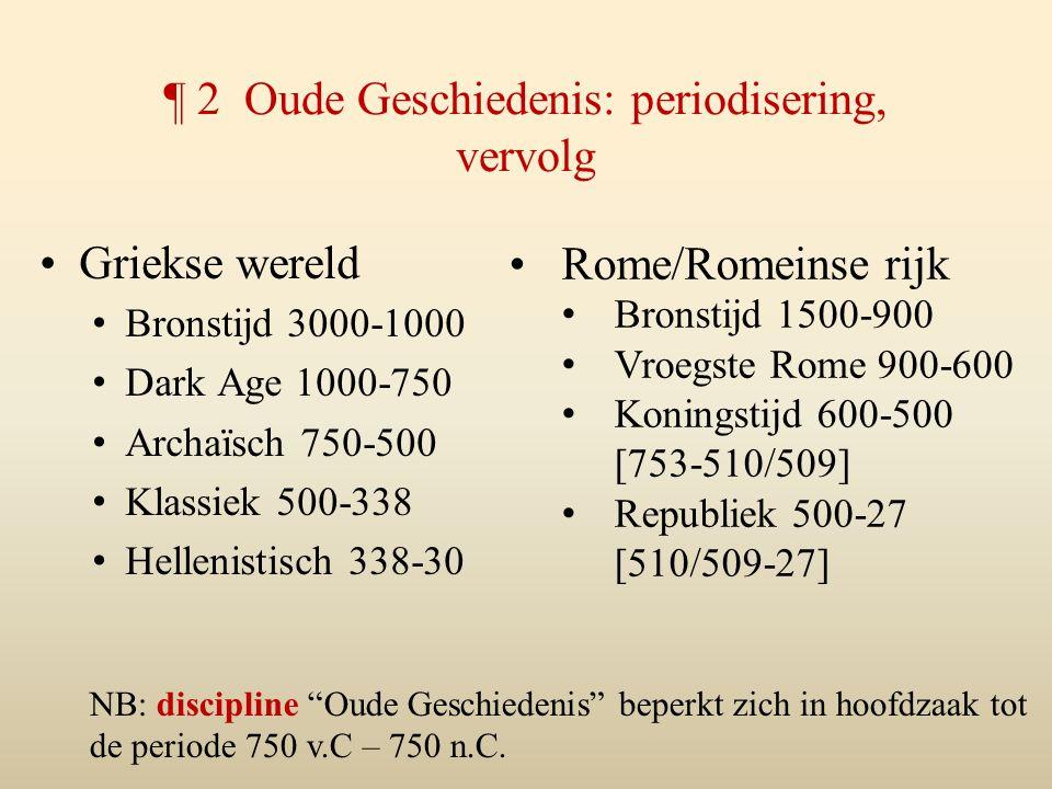 ¶ 2 Oude Geschiedenis: periodisering, vervolg