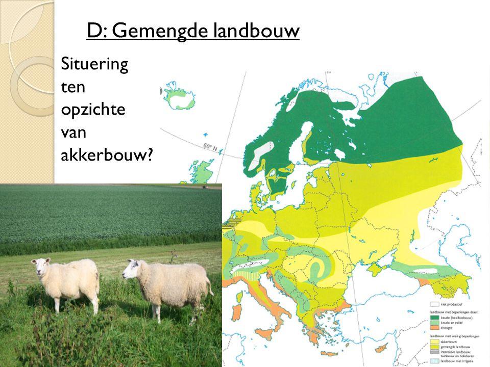 D: Gemengde landbouw Situering ten opzichte van akkerbouw