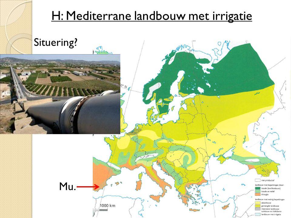 H: Mediterrane landbouw met irrigatie