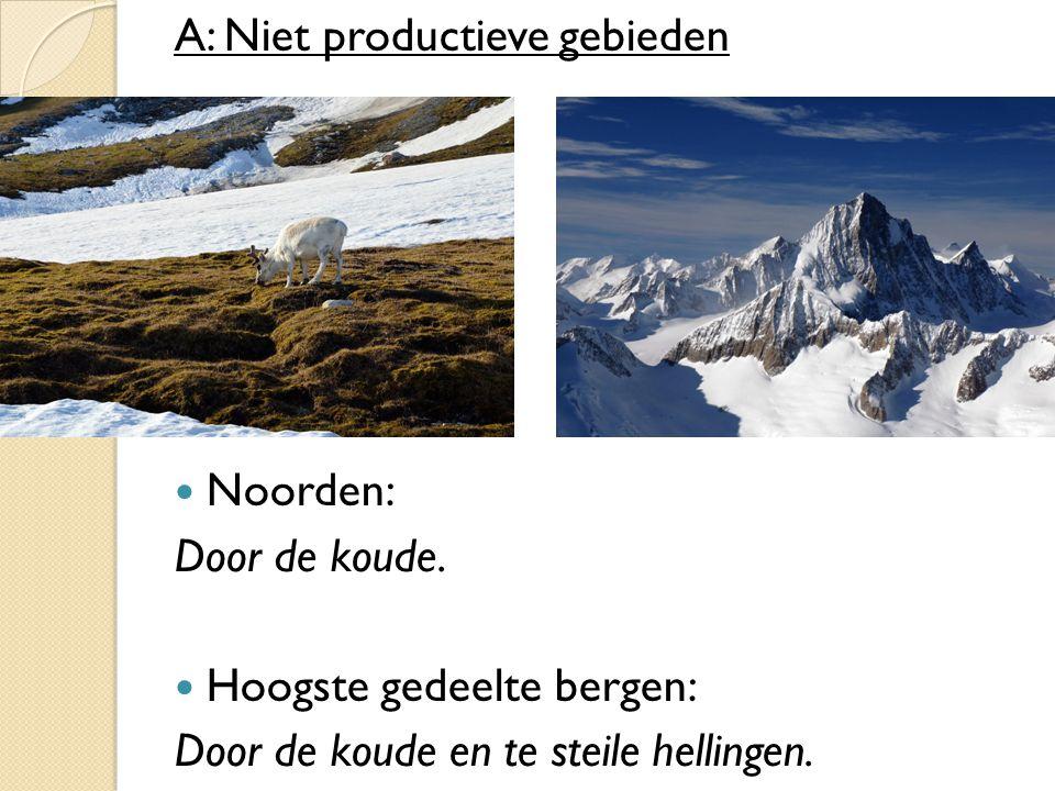 A: Niet productieve gebieden