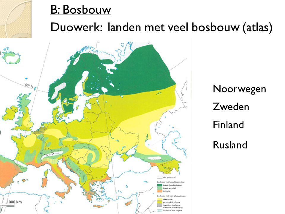 B: Bosbouw Duowerk: landen met veel bosbouw (atlas)