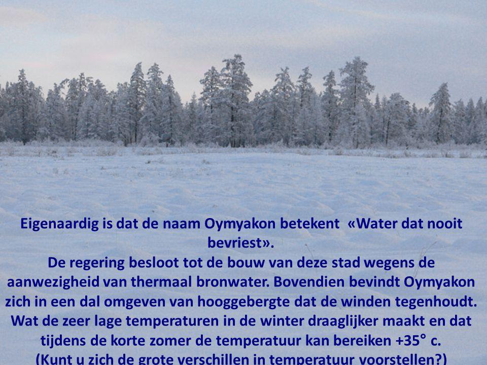 (Kunt u zich de grote verschillen in temperatuur voorstellen )