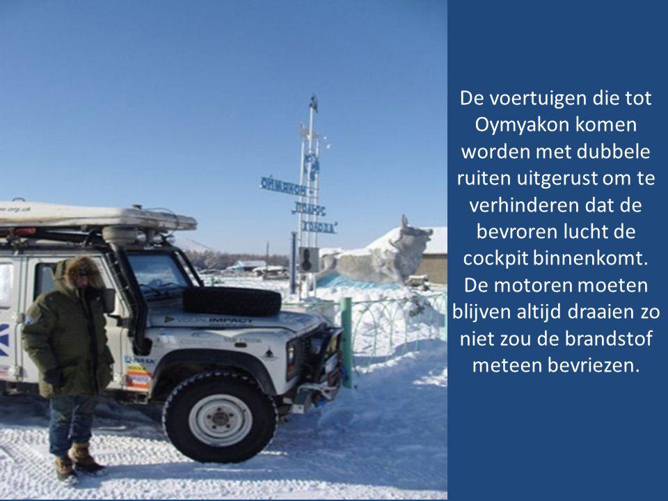 De voertuigen die tot Oymyakon komen worden met dubbele ruiten uitgerust om te verhinderen dat de bevroren lucht de cockpit binnenkomt.