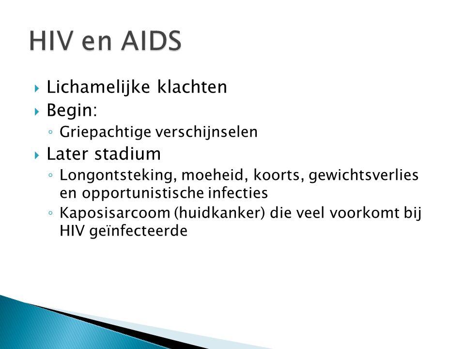 HIV en AIDS Lichamelijke klachten Begin: Later stadium