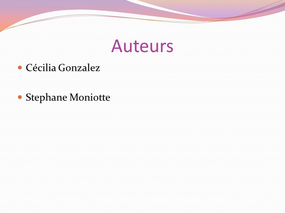 Auteurs Cécilia Gonzalez Stephane Moniotte