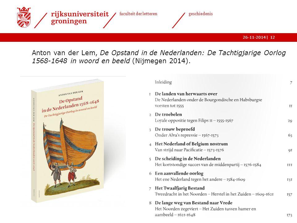 Anton van der Lem, De Opstand in de Nederlanden: De Tachtigjarige Oorlog 1568-1648 in woord en beeld (Nijmegen 2014).