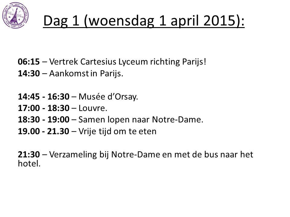 Dag 1 (woensdag 1 april 2015): 06:15 – Vertrek Cartesius Lyceum richting Parijs! 14:30 – Aankomst in Parijs.