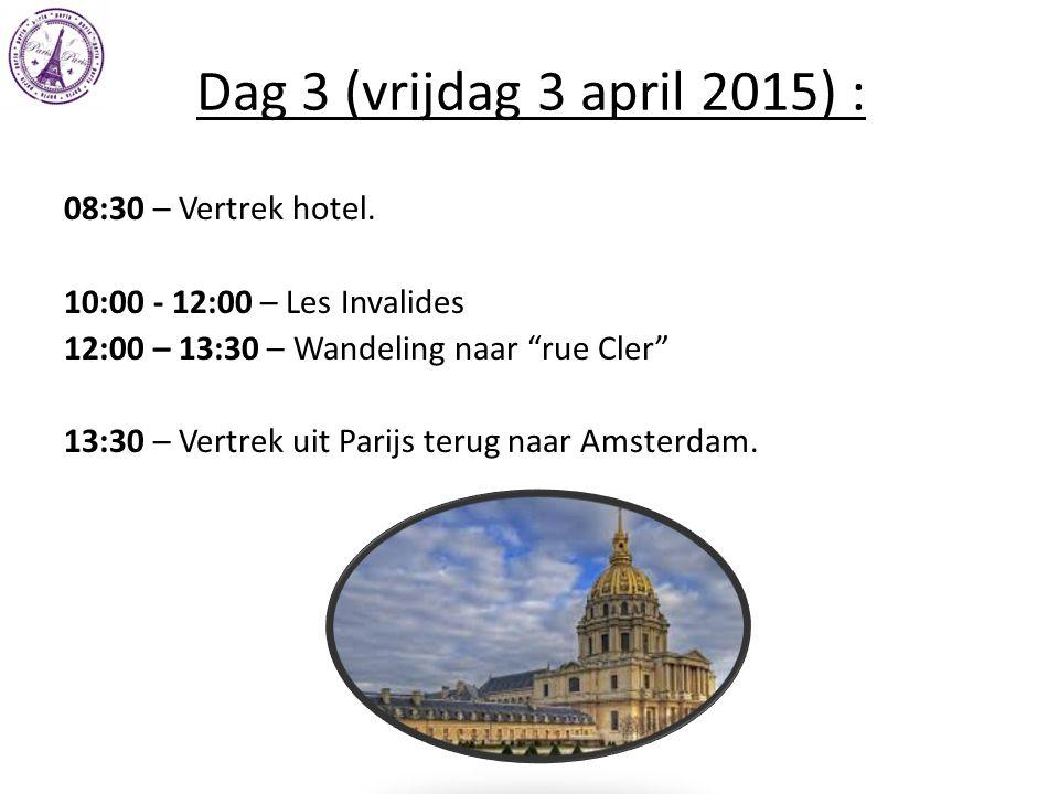 Dag 3 (vrijdag 3 april 2015) : 08:30 – Vertrek hotel.