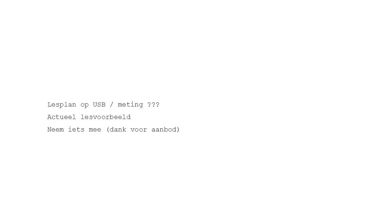 Lesplan op USB / meting Actueel lesvoorbeeld Neem iets mee (dank voor aanbod)