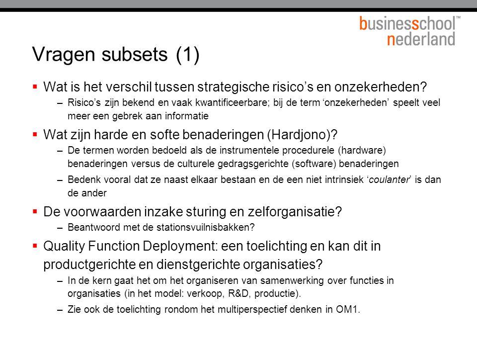 Vragen subsets (1) Wat is het verschil tussen strategische risico's en onzekerheden